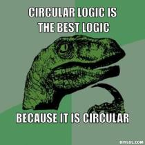 philosoraptor-meme-generator-circular-logic-is-the-best-logic-because-it-is-circular-fa4a24